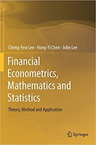 Financial Econometrics, Mathematics, and Statistics Theory, Method, and Application Copertina rigida – 4 giu 2019