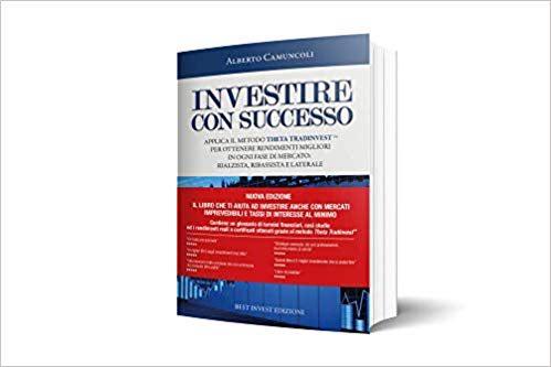Investire con successo - Applica il metodo Theta Tradinvest™ ed ottieni rendimenti migliori in ogni fase di mercato. Copertina flessibile – 20 feb 2019
