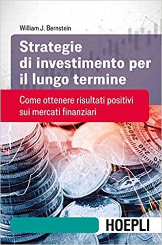 Strategie di investimento per il lungo termine. Come ottenere risultati positivi sui mercati finanziari Copertina flessibile – 14 set 2018