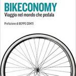 Bikeconomy. Viaggio nel mondo che pedala Copertina flessibile – 26 set 2019
