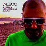 L'ultima generazione felice di Aleco