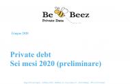 Tutte le emissioni di private debt da inizio anno. Report BeBeez preliminare dei 6 mesi 2020