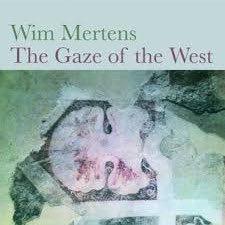The Gaze of the West di Wim Mertens