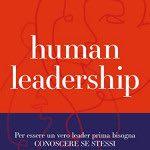 Human Leadership. Per essere un vero leader prima bisogna conoscere se stessi – 12 gennaio 2021