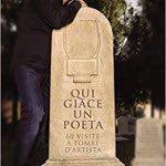 Qui giace un poeta. 60 visite a tombe d'artista (Italiano) Copertina flessibile – 29 ottobre 2020